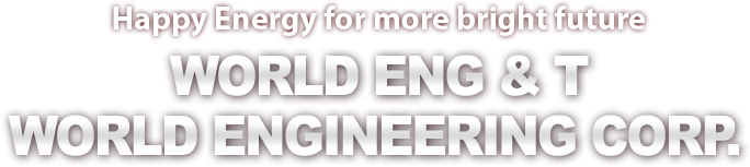 Happy Energy for more bright future world ENg & T World engineering corp.